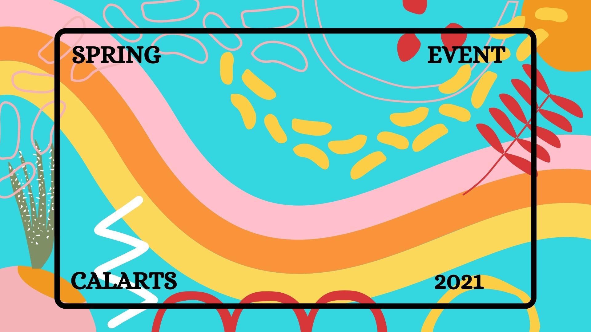 CalArts Spring Event 2021 still Zoom background